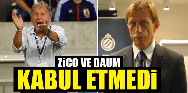 Zico&Daum kabul etmedi