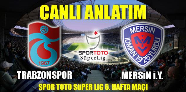 Trabzonspor - Mersin İdmanyurdu