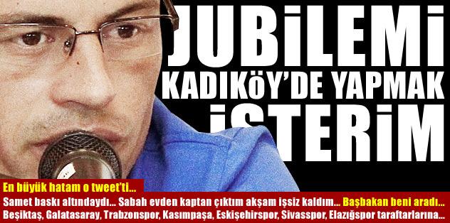 Alex: Jübilemi Kadıköy'de yapmak isterim