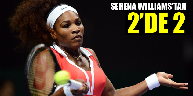 Serena Williams'tan 2'de 2