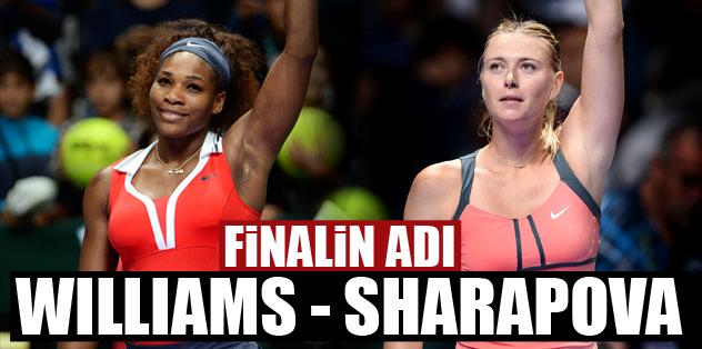 Finalin adı S. Williams - M. Sharapova