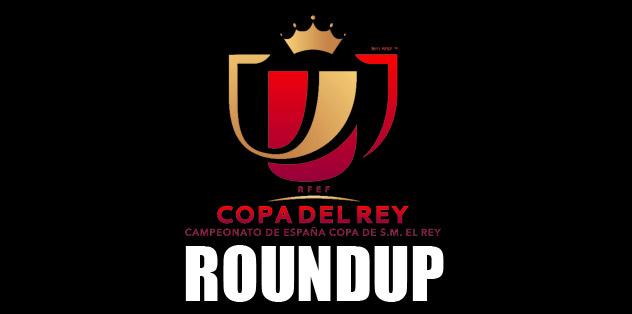 Copa del Rey roundup