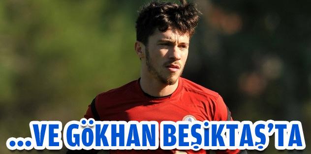 Ve Gökhan Beşiktaş'ta!