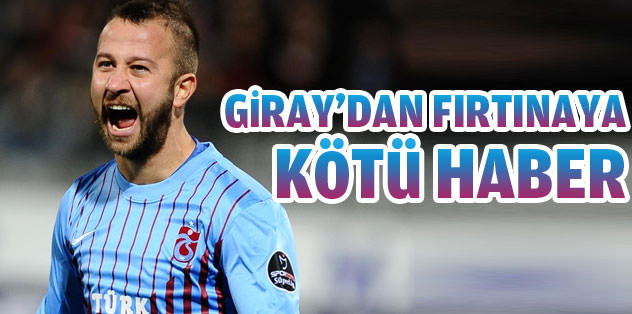 Trabzonspor'da Giray şoku! 6 ay...