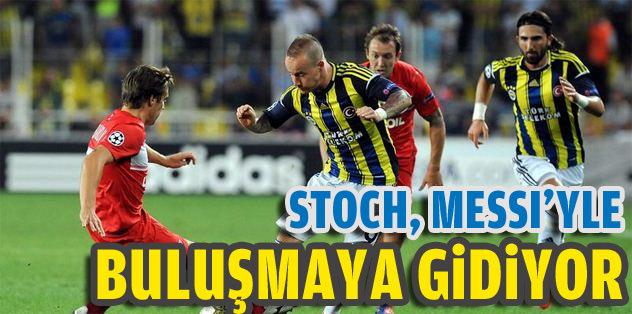 Stoch, Messi ile buluşmaya gidiyor