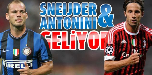 Sneijder&Antonini geliyor