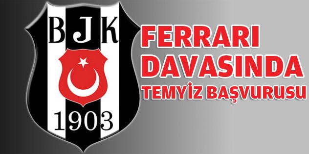 Beşiktaş'tan Ferrari kararına itiraz