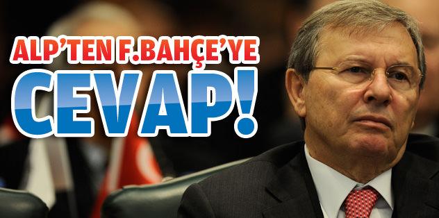 Alp'ten Fenerbahçe'ye cevap
