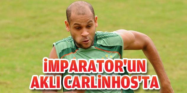 İmparator'un aklı Carlinhos'ta