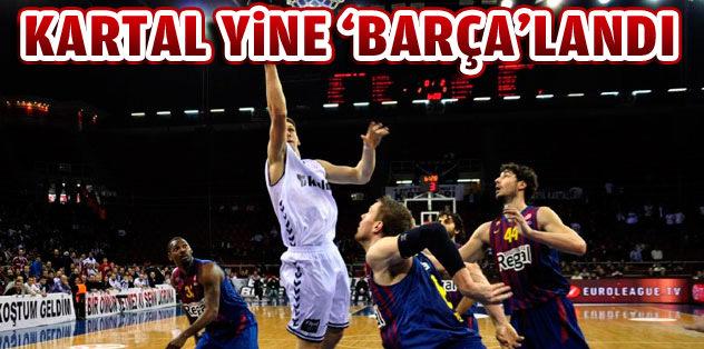 Kartal yine Barça'landı
