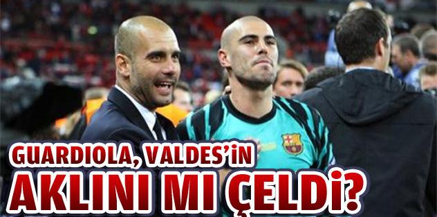 Guardiola, Valdes'in aklını mı çeldi?