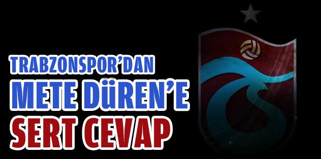 Trabzon'dan Mete Düren'e sert cevap