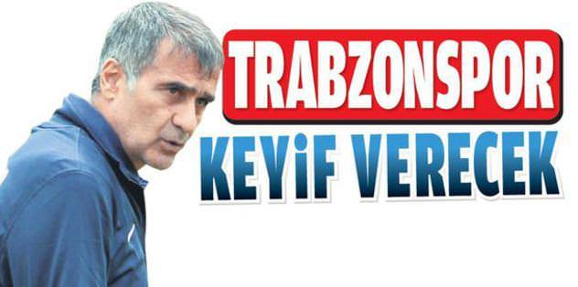 Trabzonspor keyif verecek