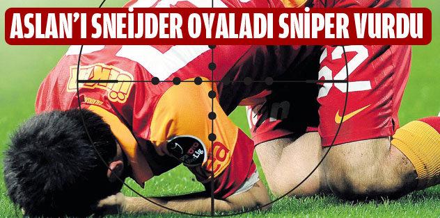 Aslan'ı Sneijder oyaladı sniper vurdu