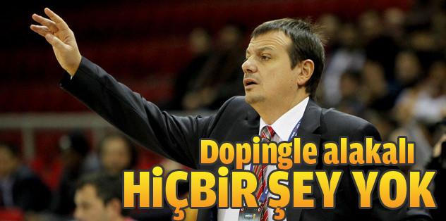 Ergin Ataman: Dopingle alakalı hiçbir şey yok