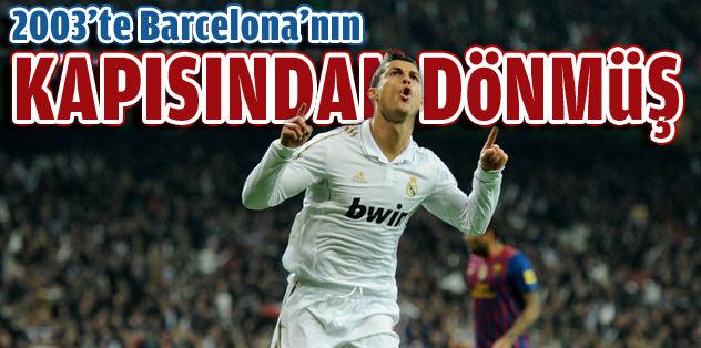 Ronaldo 2003'te Barça'nın kapısından dönmüş
