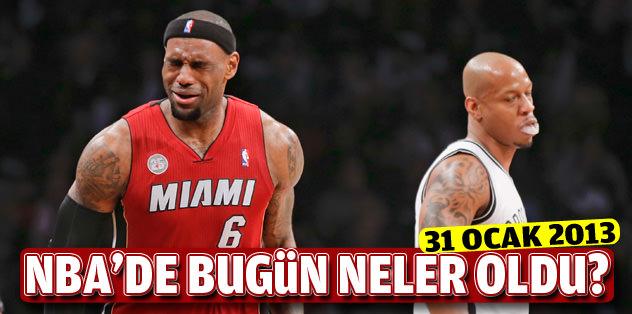 NBA'de bugün neler oldu? (31 Ocak 2013)