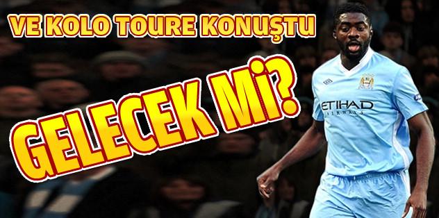 Kolo Toure'den Galatasaray açıklaması!