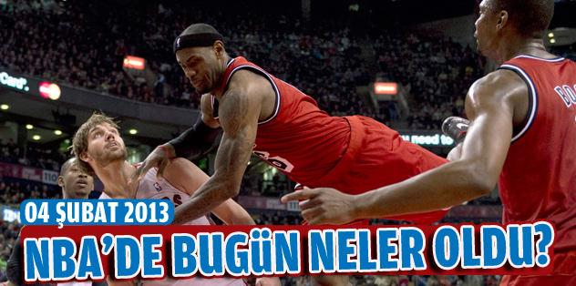 NBA'de bugün neler oldu? (04 Şubat 2013)