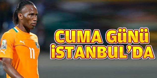 Drogba cuma günü İstanbul'da
