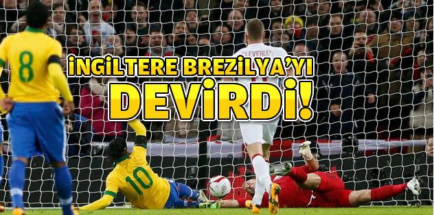 İngiltere Brezilya'yı devirdi!