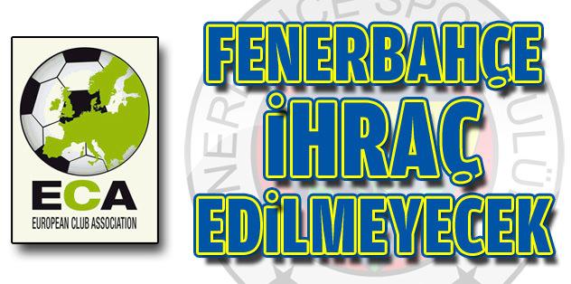 Fenerbahçe ihraç edilmeyecek