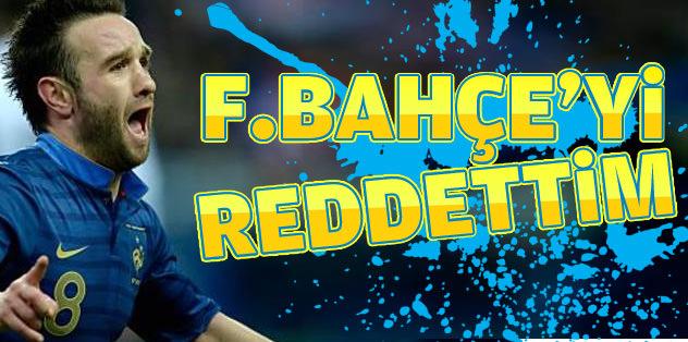 Mathieu Valbuena: Fenerbahçe'yi reddettim