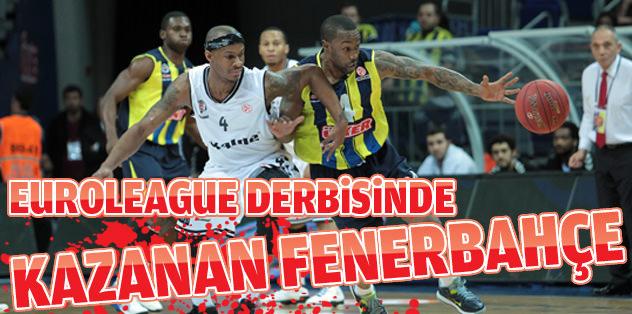 Euroleague derbisinda kazanan Fenerbahçe!