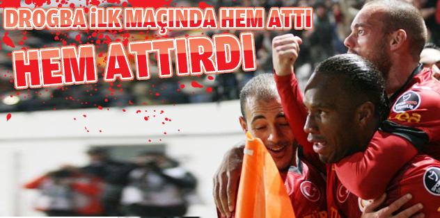 Drogba ilk maçında golle buluştu
