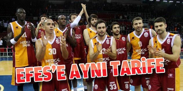 Galatasaray'dan Efes'e aynı tarife