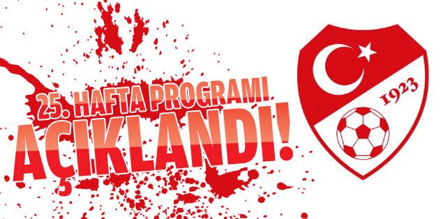 25. hafta programı açıklandı!