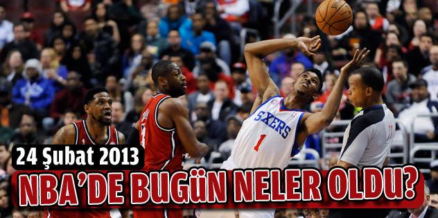 NBA'de bugün neler oldu? (24 Şubat 2013)