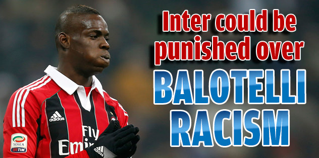 Inter could be punished over Balotelli racism
