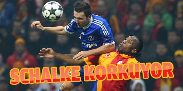 Schalke Galatasaray'dan korkuyor