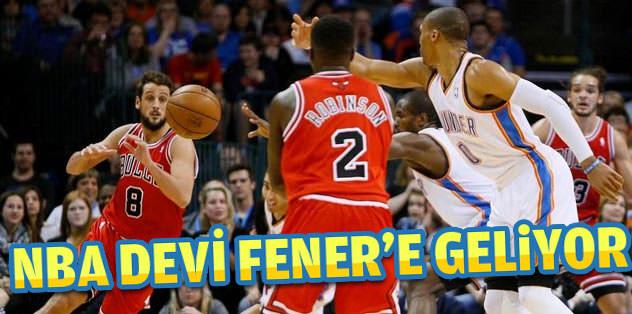 NBA devi Fener'e geliyor