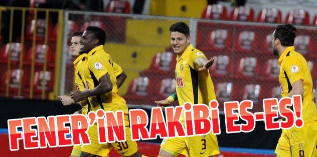 Fenerbahçe'nin rakibi Eskişehirspor!