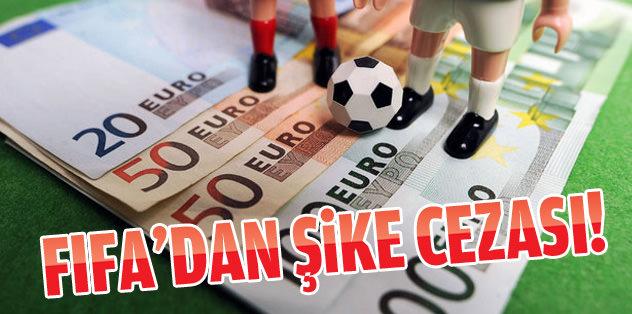 FIFA'dan şike cezası!