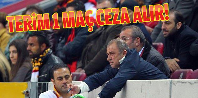 Fatih Terim 1 maç ceza alır