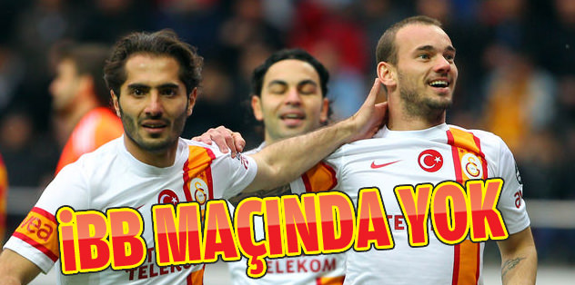 Sneijder, İBB maçında yok