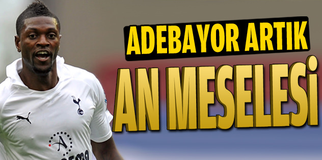 Adebayor an meselesi