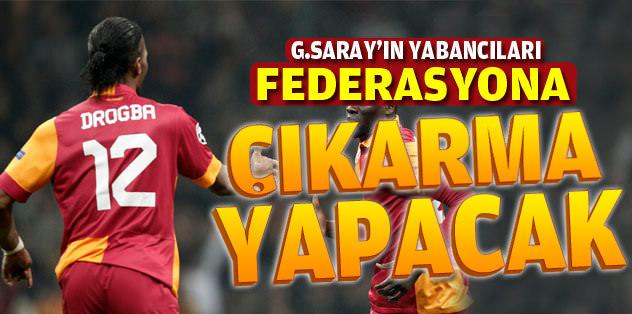 G.Saray'ın yabancı oyuncuları federasyona gidiyor