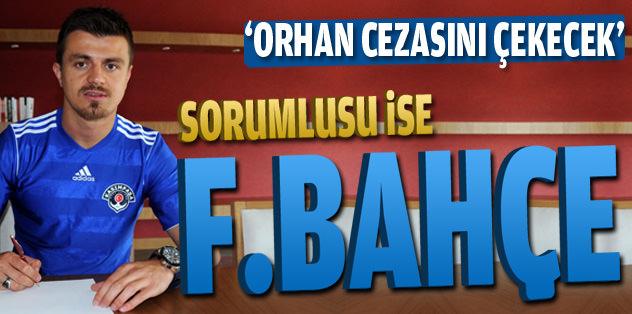 'Orhan cezasını çekecek'