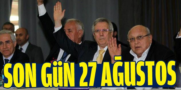 Seçim için son gün 27 Ağustos