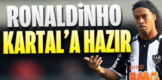 Ronaldinho gelmeye hazır