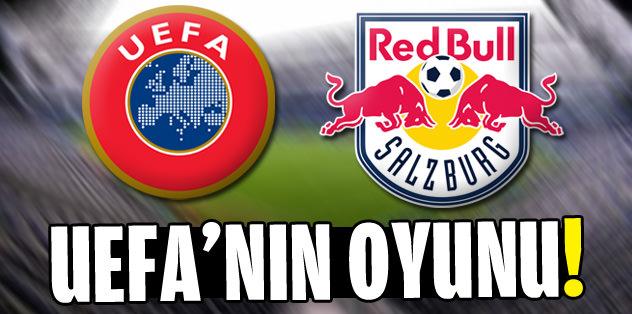 Bu UEFA'nın bir oyunu!
