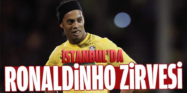 İstanbul'da Ronaldinho zirvesi