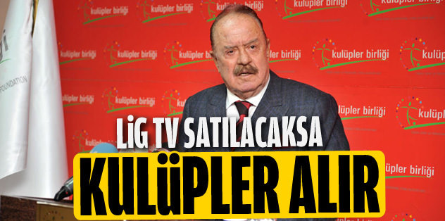 Lig TV'yi 18 kulüp alır