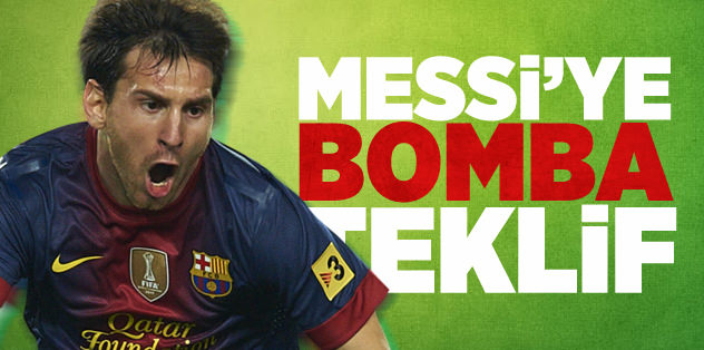 Messi'ye dev talip