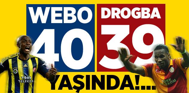 'Webo 40, Drogba 39 yaşında!'