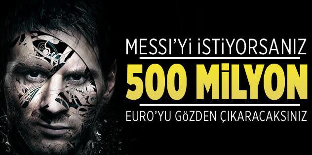 Messi'nin bedeli 500 milyon euro